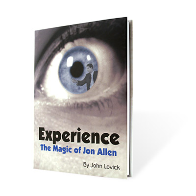 Experience: The Magic of Jon Allen by John Lovick and Vanishing Inc. - Book