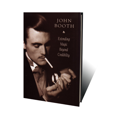 Extending Magic Beyond Credibility by John Booth - Book
